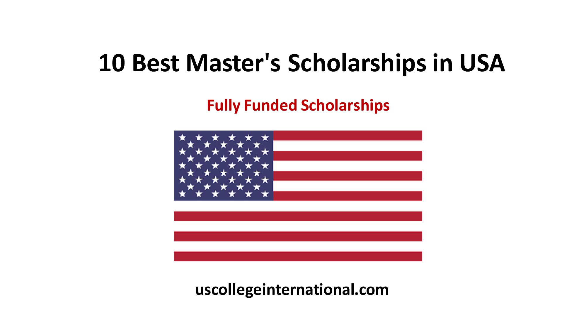 10 Best Masters Scholarships USA - Global Scholarships